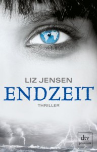 Endzeit - Liz Jensen, Susanne Goga-Klinkenberg