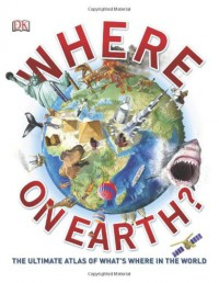Where on Earth? - DK Publishing