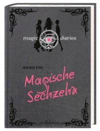 Magische Sechzehn (Magic Diaries, #1) - Marliese Arold