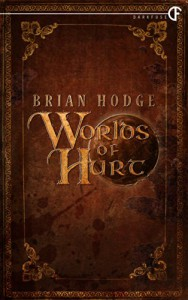 Worlds of Hurt - Brian Hodge