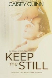 Keep Me Still - Caisey Quinn