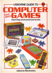 Computer and Video Games How They Work and How to Win - Ian Graham