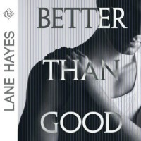 Better Than Good - Lane Hayes, Tyler Stevens
