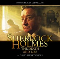 Sherlock Holmes: The Death and Life - David Stuart Davies, Roger Llewellyn