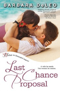 Last Chance Proposal (Entangled Bliss) - Barbara DeLeo
