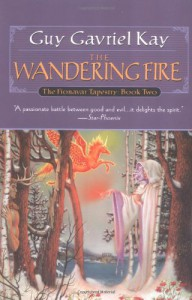 The Wandering Fire - Guy Gavriel Kay