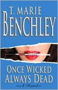 Once Wicked Always Dead - T. Marie Benchley