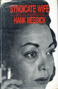 Syndicate Wife: The Story Of Ann Drahmann Coppola - Hank Messick