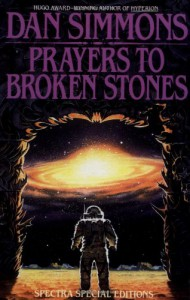 Prayers To Broken Stones: A Collection - Dan Simmons