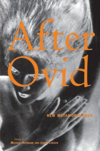 After Ovid: New Metamorphoses - Michael Hofmann, James Lasdun