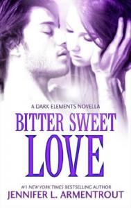 Bitter Sweet Love (The Dark Elements, #0.5) - Jennifer L. Armentrout