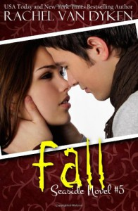Fall (Seaside Novels) (Volume 5) - Rachel Van Dyken