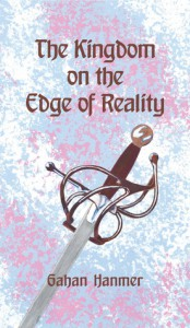 The Kingdom on the Edge of Reality - Gahan Hanmer