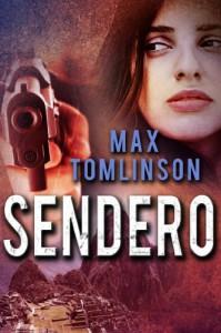 SENDERO (A Nina Flores Thriller) - Max Tomlinson