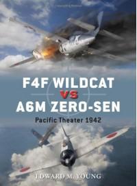 F4F Wildcat vs A6M Zero-sen: Pacific Theater 1942 - Edward  Young