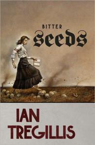 Bitter Seeds (Milkweed Triptych, #1) - Ian Tregillis