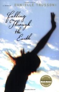Falling Through the Earth - Danielle Trussoni