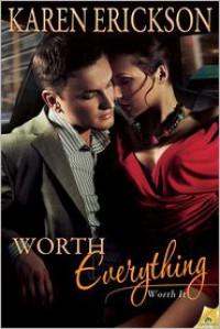 Worth Everything - Karen Erickson