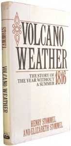 Volcano weather: The story of 1816, the year without a summer - Henry M Stommel