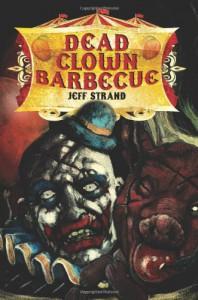 Dead Clown Barbecue - Jeff Strand