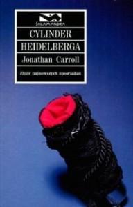 Cylinder Heidelberga - Jonathan Carroll