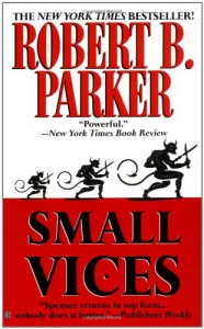 Small Vices - Robert B. Parker
