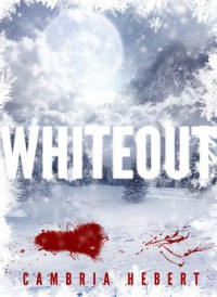 Whiteout - Cambria Hebert
