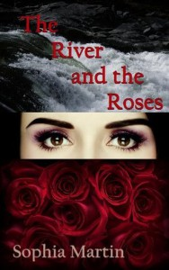 The River and the Roses (Veronica Barry) - Sophia Martin