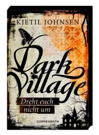 Dark Village 02 - Dreht euch nicht um - Kjetil Johnsen