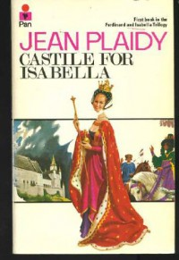Castile for Isabella - Jean Plaidy