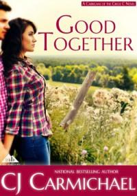 Good Together - C.J. Carmichael