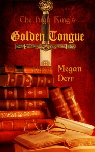 The High King's Golden Tongue (Love is Always Write) - Megan Derr