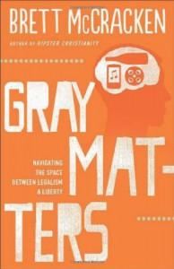 Gray Matters - Brett McCracken