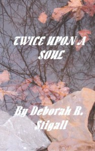 Twice Upon a Soul - Deborah R. Stigall