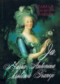 Ja, Maria Antonina, Królowa Francji - Izabela hrabina Paryża