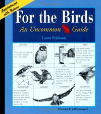 For the Birds: An Uncommon Guide (Appointment with Nature) - Laura Erickson