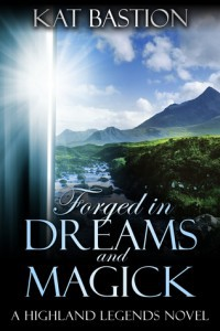 Forged in Dreams and Magick - Kat Bastion