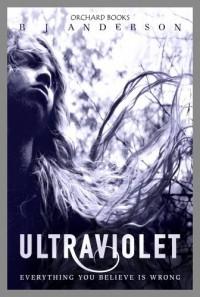 Ultraviolet (Ultraviolet, #1) - R.J. Anderson