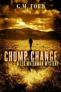 Chump Change (A Leo Waterman Mystery) - G.M. Ford