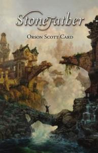 Stonefather - Orson Scott Card, Tom Kidd