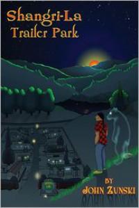 Shangri-La Trailer Park - John Zunski