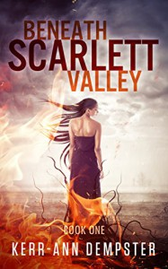 Beneath Scarlett Valley (Scarlett Valley Series Book 1) - Kerr-Ann Dempster