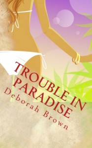 Trouble in Paradise - Deborah  Brown