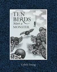 Ten Birds Meet a Monster - Cybèle Young