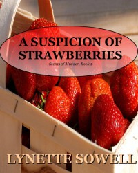 A Suspicion of Strawberries (Scents of Murder Mysteries) - Lynette Sowell