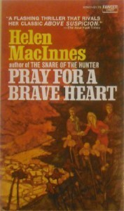 Pray for a Brave Heart - Helen Macinnes