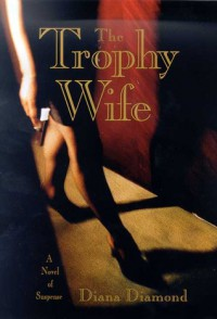 The Trophy Wife - Diana Diamond