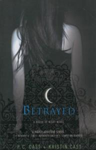 Betrayed (House Of Night, Book 2) - P.C. Cast, Kristin Cast