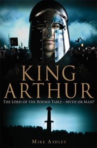 A Brief History Of King Arthur - Mike Ashley