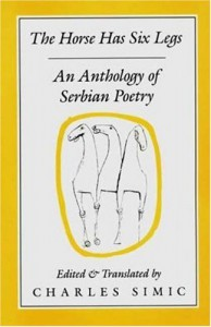 Horse Has Six Legs: Contemporary Serbian Poetry - Charles Simic